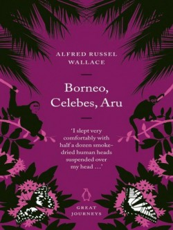 Great Journeys book cover - Borneo, Celebes, Aru