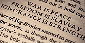 War is Peace, Freedom is Slavery, Ignorance is Strenght!